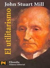 """""""El Utilitarismo"""". John Stuart Mill"""
