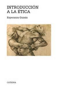 """Introducción a la Ética"". Esperanza Guisán"