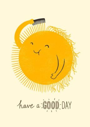 goodday08fe0b1c686007f94400b3217107cff0--have-a-good-day-quotes-have-a-great-day